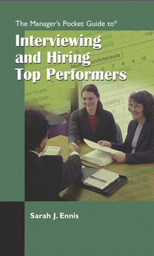 The Manager's Pocket Guide to Interviewing and Hiring Top Performers