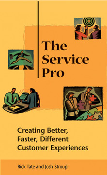 The Service Pro: Creating Better, Faster, and Different Customer Experiences