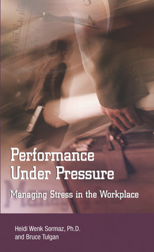 Performance Under Pressure: Managing Stress in the Workplace