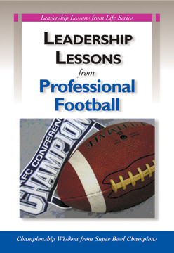Leadership Lessons from Professional Football: Championship Wisdom from Super Bowl Champions