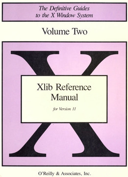 Xlib Reference Manual for Version 11 of the X Window System