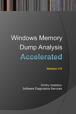 Accelerated Windows Memory Dump Analysis: Training Course Transcript and WinDbg Practice Exercises with Notes, Third Edition