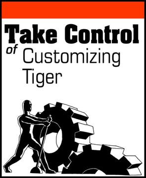Take Control of Customizing Tiger