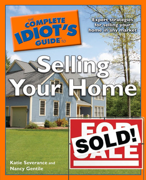 The Complete Idiot's Guide to Selling Your Home