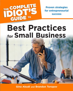 The Complete Idiot's Guide to Best Practices for Small Business