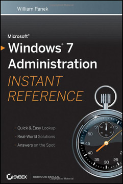 Microsoft® Windows® 7 Administration: Instant Reference