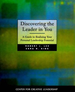 Discovering the Leader in You: A Guide to Realizing Your Personal Leadership Potential