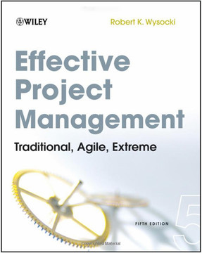 Effective Project Management: Traditional, Agile, Extreme, Sixth Edition