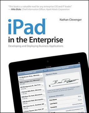 iPad® in the Enterprise: Developing and Deploying Business Applications