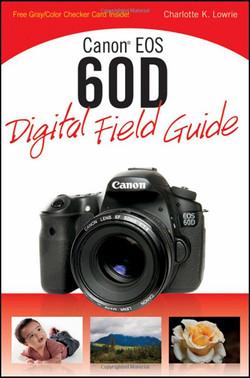 Canon® EOS 60D: Digital Field Guide