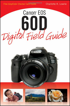 Canon® EOS 60D: Digital Field Guide