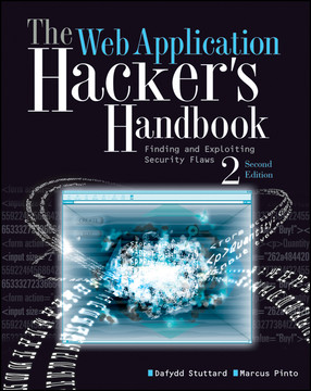 The Web Application Hacker's Handbook: Finding and Exploiting Security Flaws, 2nd Edition