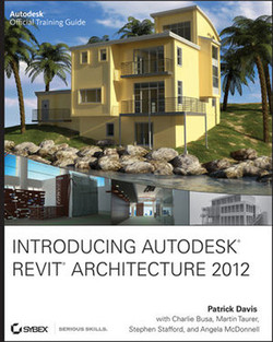 Introducing Autodesk® Revit® Architecture 2012: Autodesk® Official Training Guide