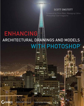 Enhancing Architectural Drawings and Models with Photoshop®