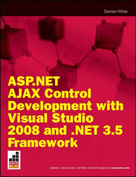 ASP.NET AJAX Control Development with Visual Studio 2008 and .NET 3.5 Framework