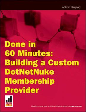 Done in 60 Minutes: Building a Custom DotNetNuke Membership Provider