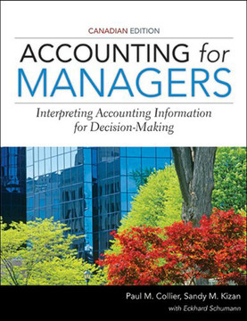 Accounting for Managers: Interpreting Accounting Information for Decision-Making, Canadian Edition