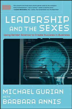 Leadership and the Sexes: Using Gender Science to Create Success in Business