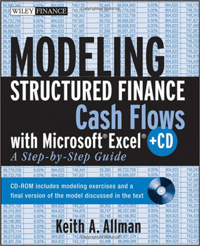 Modeling Structured Finance Cash Flows with Microsoft® Excel®: A Step-by-Step Guide