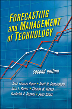 Forecasting and Management of Technology, Second Edition
