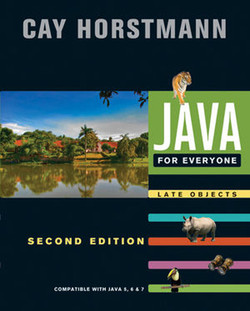Java For Everyone: Compatible with Java 5, 6, and 7, 2nd Edition