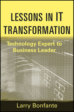 Lessons in IT Transformation: Technology Expert to Business Leader