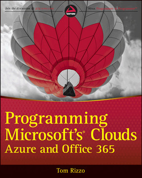 Programming Microsoft's Clouds: Windows Azure™ and Office 365