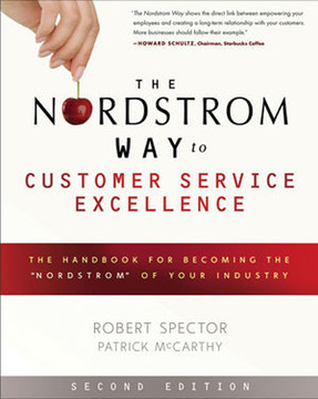 "The Nordstrom Way to Customer Service Excellence: The Handbook For Becoming the ""nordstrom"" of Your Industry, Second Edition"
