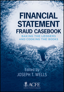 Financial Statement Fraud Casebook: Baking the Ledgers and Cooking the Books