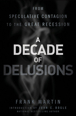 A Decade of Delusions: From Speculative Contagion to the Great Recession