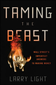 Taming the Beast: Wall Street's Imperfect Answers to Making Money