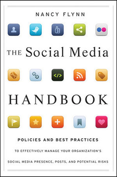 The Social Media Handbook: Policies and Best Practices to Effectively Manage Your Organization's Social Media Presence, Posts, and Potential Risks