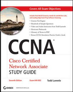 CCNA® Cisco Certified Network Associate: Study Guide, Seventh Edition