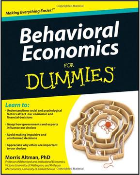 Behavioral Economics For Dummies®