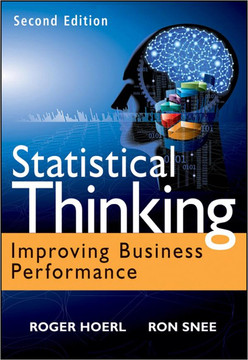 Statistical Thinking: Improving Business Performance, Second Edition