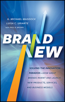 Brand New: Solving the Innovation Paradox—How Great Brands Invent and Launch New Products, Services, and Business Models