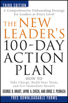 The New Leader's 100-Day Action Plan: How to Take Charge, Build Your Team, and Get Immediate Results, 3rd Edition