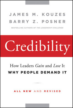 Credibility: How Leaders Gain and Lose It: Why People Demand it
