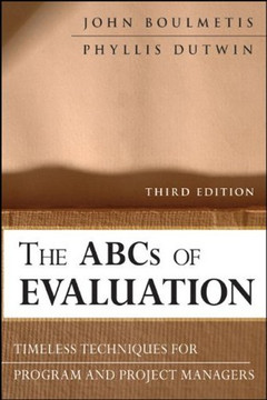 The ABCs of Evaluation: Timeless Techniques for Program and Project Managers, Third Edition