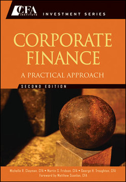 Corporate Finance: A Practical Approach, Second Edition