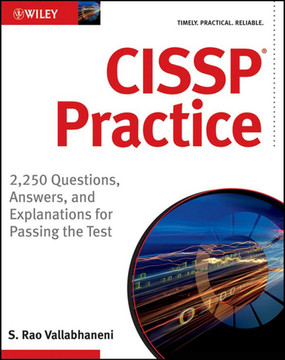 CISSP® Practice: 2,250 Questions, Answers, and Explanations for Passing the Test