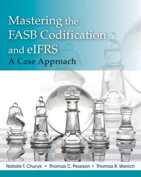 Mastering the FASB Codification and eIFRS: A Case Approach