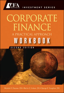 Corporate Finance Workbook: A Practical Approach, Second Edition