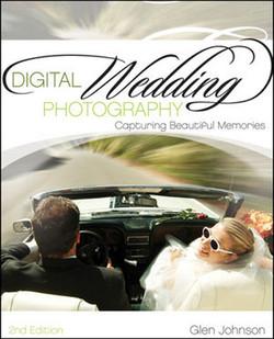 Digital Wedding Photography: Capturing Beautiful Memories, Second Edition