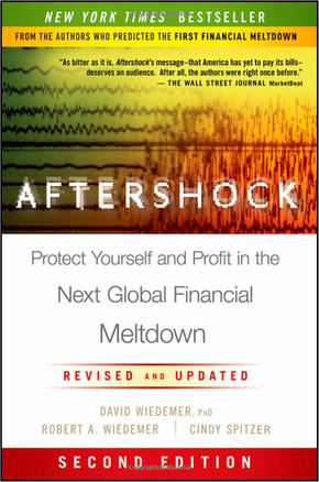 Aftershock Protect Yourself and Profit In The Next Global Financial Meltdown, Second Edition