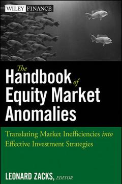 The Handbook of Equity Market Anomalies: Translating Market Inefficiencies into Effective Investment Strategies