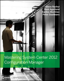 Mastering System Center 2012 Configuration Manager