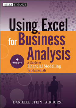 Using Excel for Business Analysis: A Guide to Financial Modelling Fundamentals, + Website