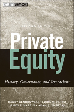 Private Equity: History, Governance, and Operations, Second Edition