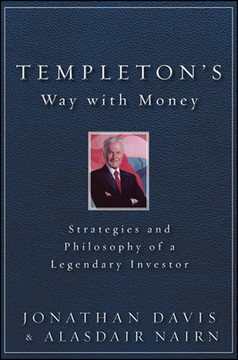 Templeton's Way with Money: Strategies and Philosophy of a Legendary Investor